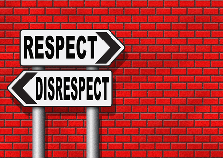 dignity: respect disrespect give and earn respectful a different and other opinion or view