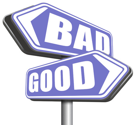 good and bad: good bad a moral dilemma about values and principles right or wrong evil or honest ethics legal or illegal sign Stock Photo
