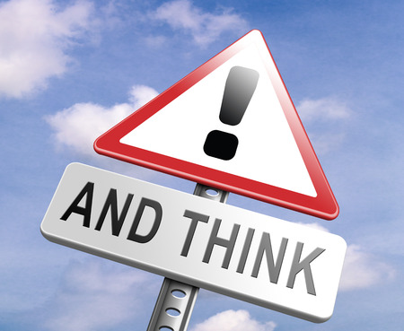 think safety: stop think act making a wise decision safety first sleep it over and use your brain Stock Photo