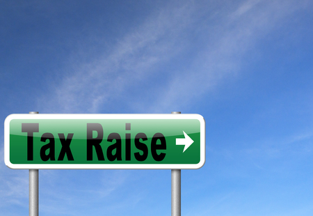 conservative: Tax raise raising or increase taxes rising costs.