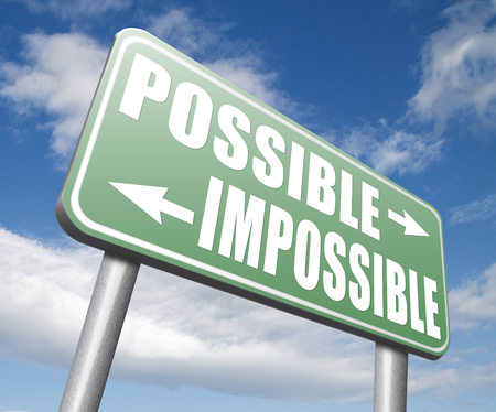perseverance: possible impossible make it happen determination and will power to realize your dreams perseverance sign