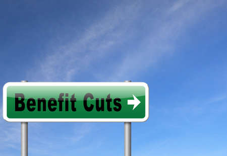 cutback: Benefit cuts tax cut on housing child and social works reduce spending, road sign billboard.