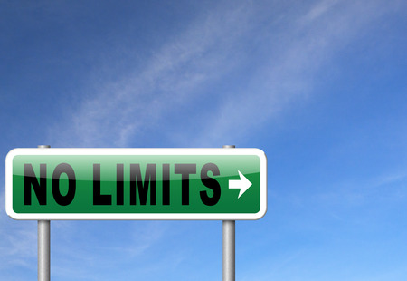 no limits: no limits or boundaries go all the way unlimited and without restrictions road sign billboard