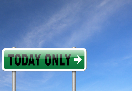 only: today only sign limited and exclusive time offer road sign