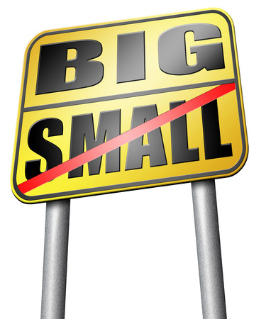 big and small: big small road sign