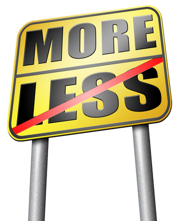 less: more less road sign