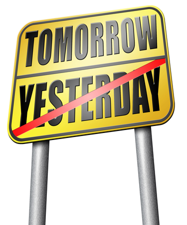 tomorrow: yesterday tomorrow road sign