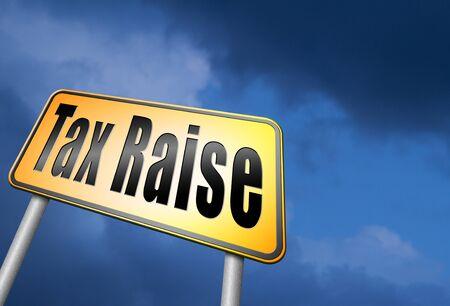 raise: Tax raise road sign