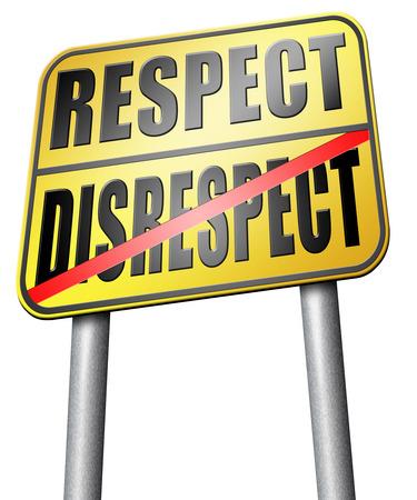 disrespect: respect disrespect road sign