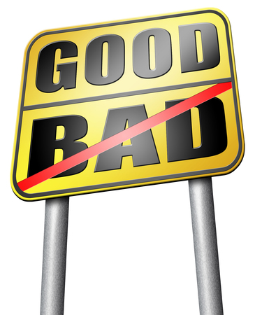 good and bad: good bad road sign