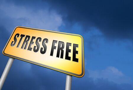 stress free: Stress free road sign
