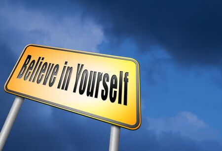 yourself: Believe in yourself road sign