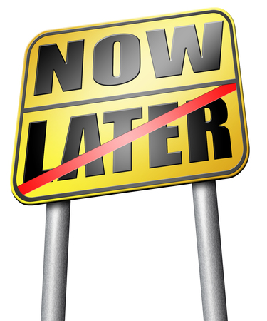 later: now or later road sign