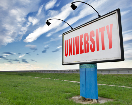 university admission: University education and graduation study application grant or scholarship campus choice, road sign billboard.