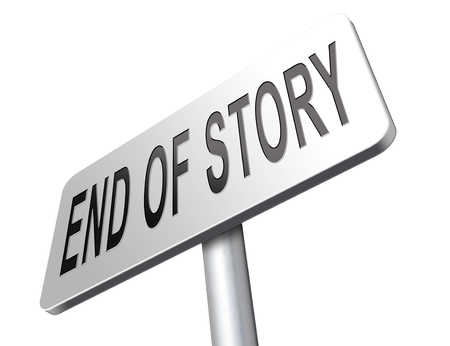 ending: end of story final and last day or play. Ending now!