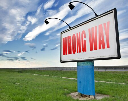 turn back: wrong way big mistake turn back road sign billboard