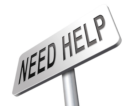need help: need help or wanted helping hand assistance or support desk road sign billboard