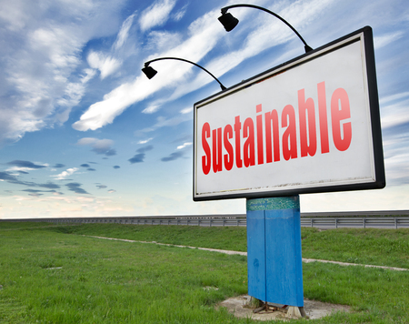 sustainable tourism: Sustainable and renewable green economy energy agriculture tourism products production development and business, sustainability road sign billboard.