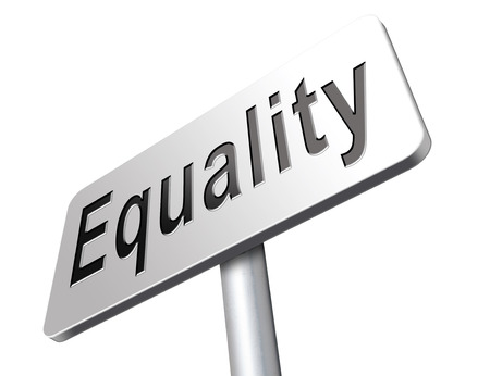 equal rights: Equality and solidarity equal rights and opportunities no discrimination, road sign, billboard. Stock Photo