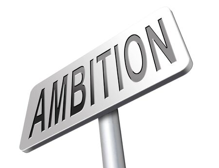 ambitious: ambition set and achieve goals change future and be successful and ambitious road sign billboard
