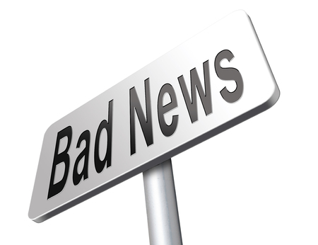 unpleasant: Bad news sign, negative unpleasant message or a catastrophe. Stock Photo