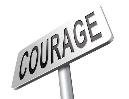 firmeza: valor, coraje y valentía la capacidad de enfrentar el dolor el miedo y la intimidación incertidumbre peligro sin miedo, cartelera señal de tráfico.