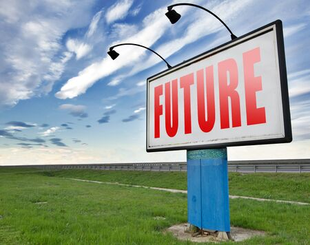 vision futuro: futurista visión de futuro, señal de tráfico de la cartelera.