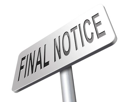 notice: final notice last chance and warning sign