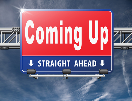 near: Coming up or soon expecting in the near future, road sign billboard event or gig announcement.