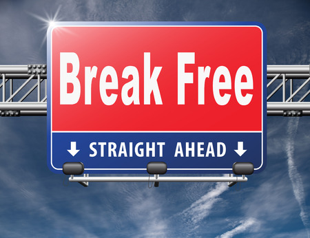 unleash: Break free from prison, pressure or quit job, stop running away and go towards stress free world no rules,road sign billboard.