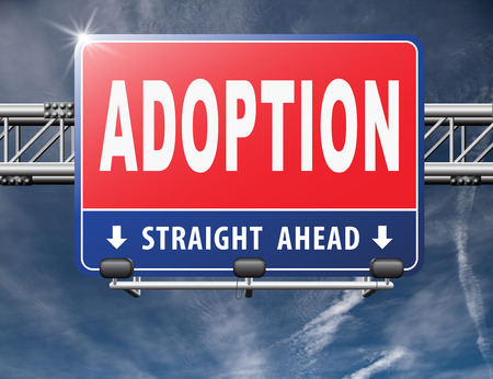 adoption: Child adoption becoming a legal guardian and getting guardianship and adopt young baby, road sign billboard.