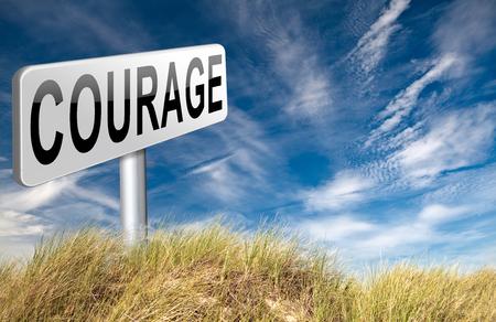 firmeza: coraje y valor la capacidad de enfrentar el dolor el miedo y la intimidaci�n incertidumbre peligro sin miedo, cartelera se�al de tr�fico. Foto de archivo