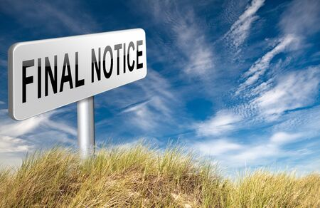notice: final notice and last chance warning sign