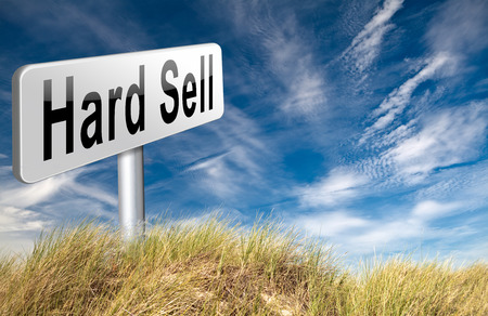 hard sell: Hard sell, aggressive market strategy with pressure advertising campaign, road sign billboard.