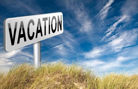 winter vacation: vacation or a holiday enjoy life and travel the world summer or winter vacation, road sign billboard. Stock Photo