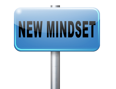 way of thinking: change your mindset, a new way of thinking, think different. Change your ways.