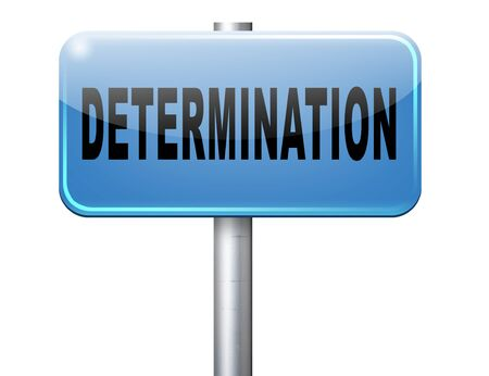 persistence: determination keep on trying, try again until you succeed, never give up hope for success. Persistence will pay off! Never stop or quit!