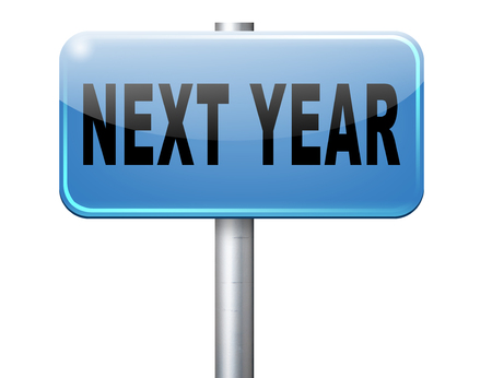 next year: Next year new start, road sign billboard.