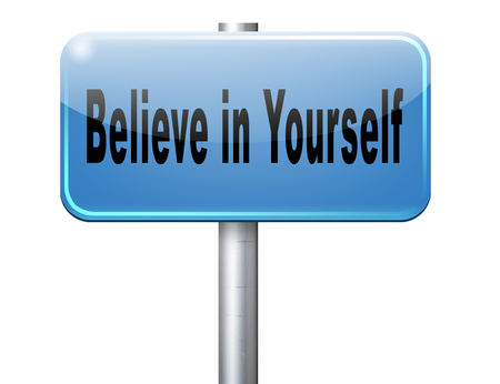 self confident: Believe in yourself, have self esteem and be self confident. Think positive be an optimist, you can do it. Stock Photo