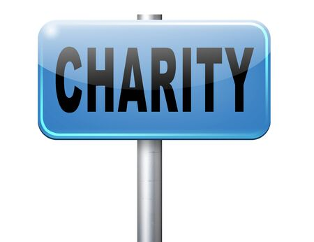 aiding: charity fund raising raise money to help donate give a generous donation or help with the fundraise gifts, road sign billboard.