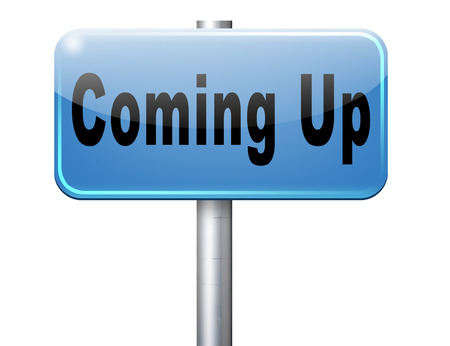 gig: Coming up or soon expecting in the near future, road sign billboard event or gig announcement.