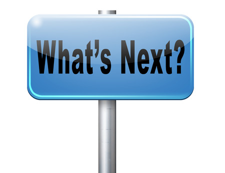 what's ahead: what is next step or move what now. Following moves or plans, planning your goals, plan ahead for the future, road sign, billboard. Stock Photo