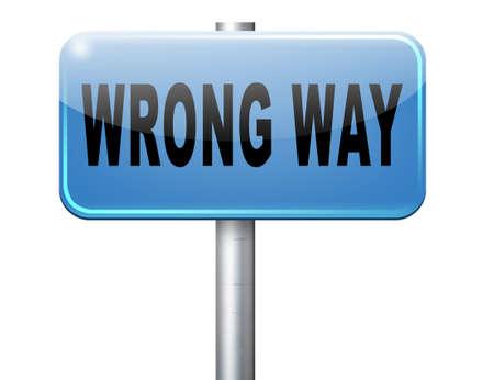 mistake: wrong way big mistake turn back road sign billboard