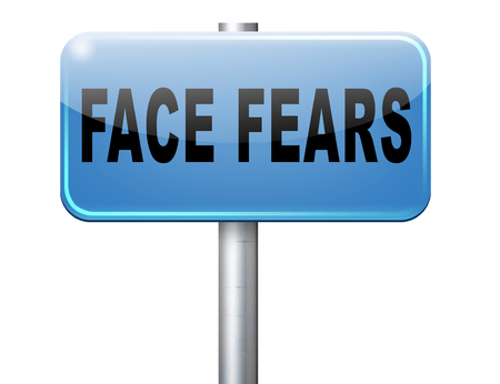 worst: Confront your worst fears be confident and be fearless have courage and bravery and face your fear.