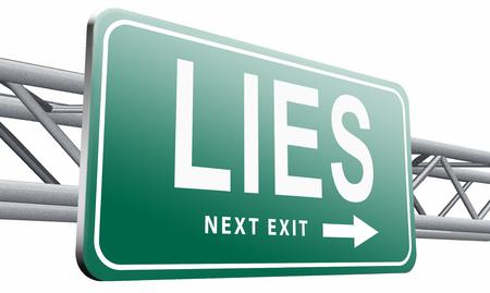 fraudulent: Lies road sign billboard.