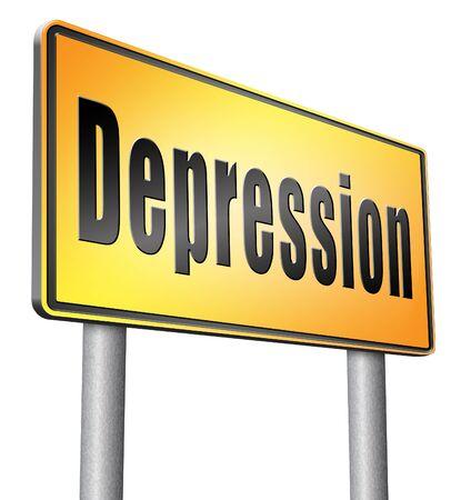 major depression: Depression road sign billboard.