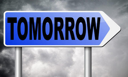 tomorrow: tomorrow road sign billboard.