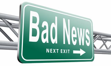 bad news: Bad news road sign billboard.