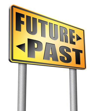 the past: past future road sign billboard.