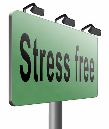 stress free: Stress free road sign billboard.